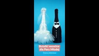 Butelki weselne dla Młodej Pary - Ślubna Dekoracja (DIY)