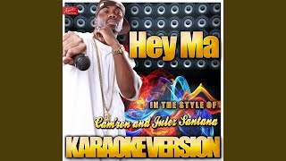 Hey Ma (In the Style of Cam'ron and Julez Santana) (Karaoke Version)