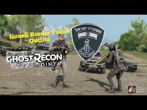 *Ghost Recon Breakpoint Israeli Border Police Outfits |