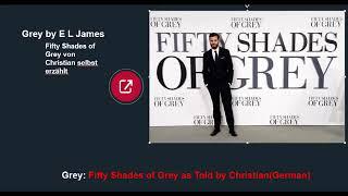 Grey - Fifty Shades of Grey von Christian selbst erzählt | Teil 1 von 2 | Hörbuch | E. L. James