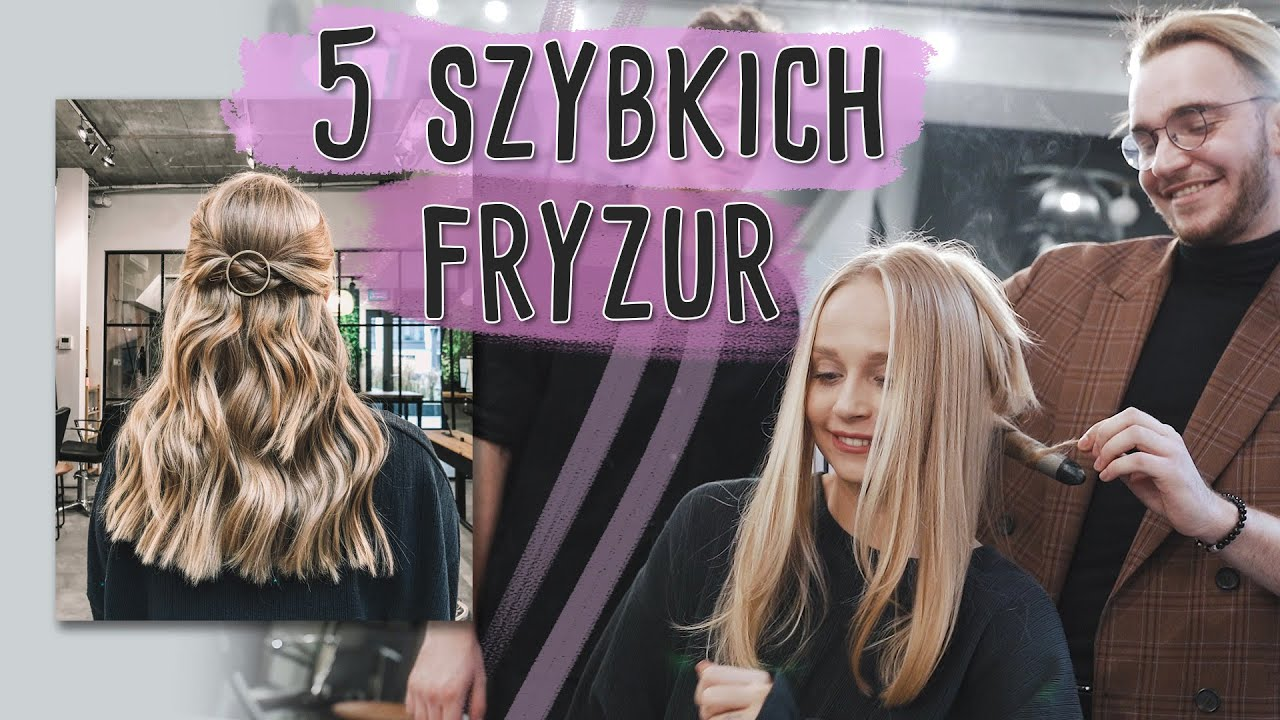 5 SZYBKICH FRYZUR