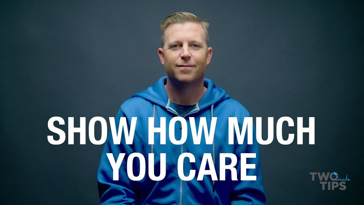 Show How Much You Care | TWO MINUTE TIPS