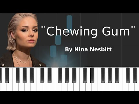 "Nina Nesbitt - ""Chewing Gum"" Piano Tutorial - Chords - How To Play - Cover"