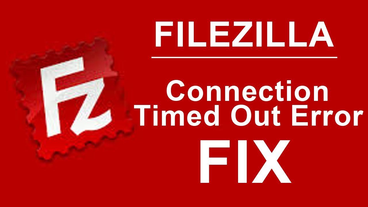 How to fix Connection timed out after 20 seconds of inactivity in filezilla
