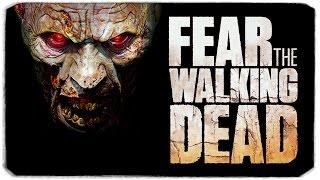 FEAR THE WALKING DEAD: Зомби наступают!