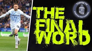 Leicester City 1-2 Everton | The Final Word