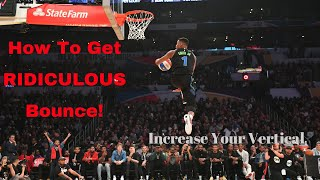 How To Get RIDICULOUS Bounce! (Increase Your Vertical!)