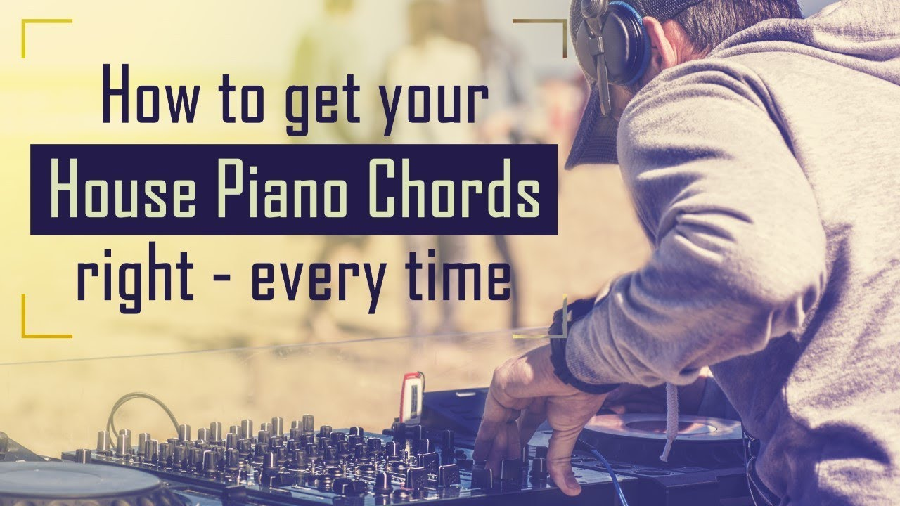 Download How to make House: Piano chord riffs