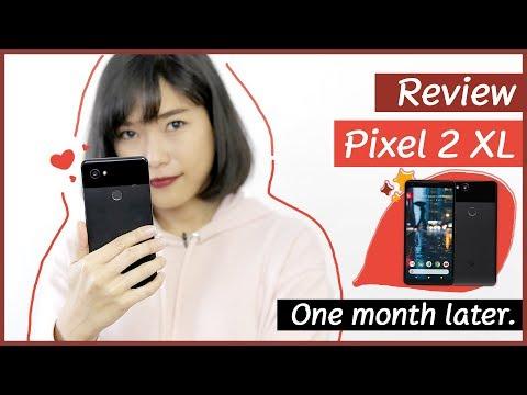 รีวิว Pixel 2 XL หลังใช้งานมา 1เดือน   droidsans