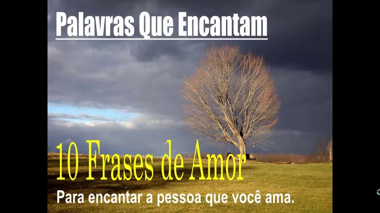 Frases De Amor 10 Frases Para Encantar A Pessoa Amada 5 0 Youtube