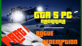 Rogue Redemption (Part 1) - GTA 5 PC Machinima FULL MOVIE