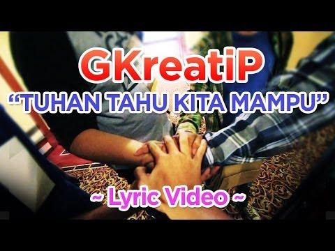 GKreatiP: Tuhan Tahu Kita Mampu (Lyric) - Ali Sastra ft. The Jenggot