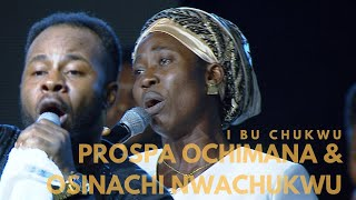 Prospa Ochimana & Osinachi Nwachukwu I Bu Chukwu | Unusual Praise 2017