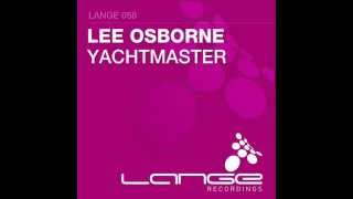 Lee Osborne - Yachtmaster (Original Mix) [Full Version]