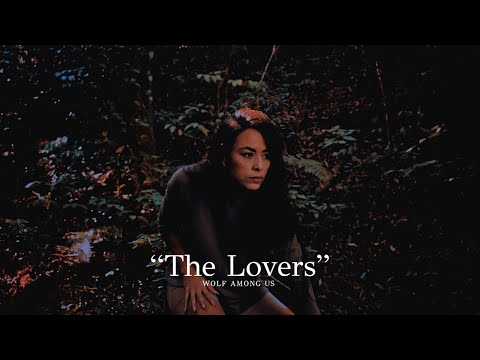 Wolf Among Us - The Lovers [Official Music Video]