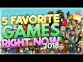 My Top 5 Favorite Games Right Now | 2018