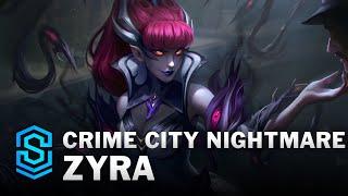 Crime City Nightmare Zyra Skin Spotlight - League of Legends