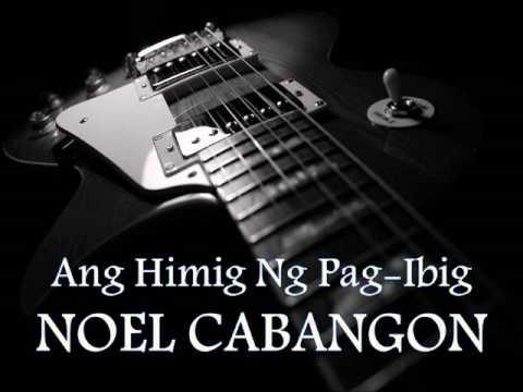 NOEL CABANGON - Ang Himig Ng Pag-Ibig [HQ AUDIO]