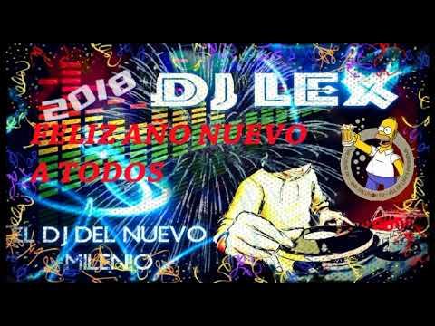 ✨🎊 MIX ENGANCHADOS AÑO NUEVO 2018 ✅✅FULL LEX DJ MUSIC 😎🎵🎵