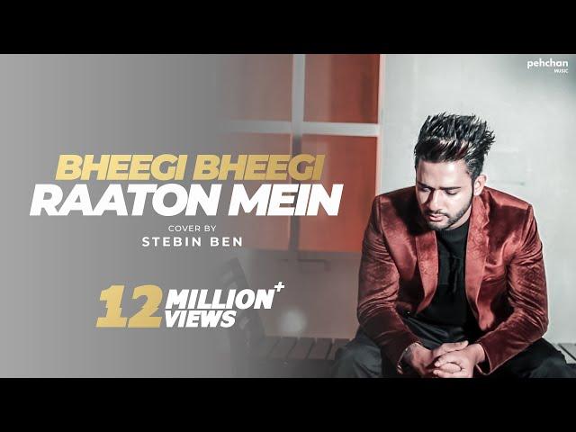 Bheegi Bheegi Raaton Mein - Unplugged Cover | Stebin Ben | Adnan Sami