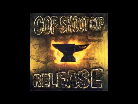 Cop Shoot Cop - Release [full album + bonus tracks] HD HQ mp3