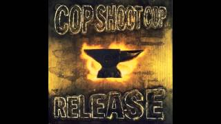 Cop Shoot Cop - Release [full album + bonus tracks] HD HQ