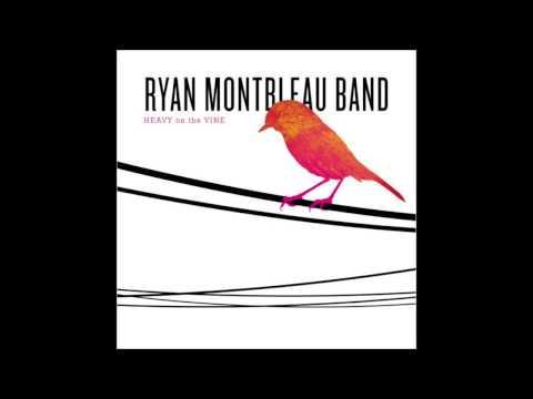 Ryan Montbleau Band -  Songbird