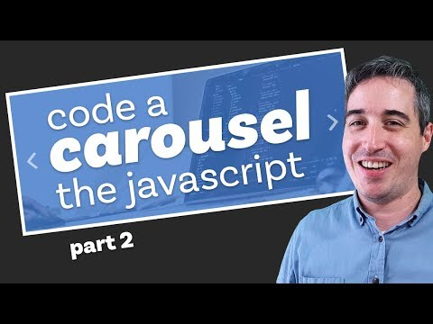 How To Code A Carousel With HTML, CSS And JavaScript - From Scratch (part 2)