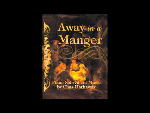 Away in a Manger, Piano Solo by Chas Hathaway
