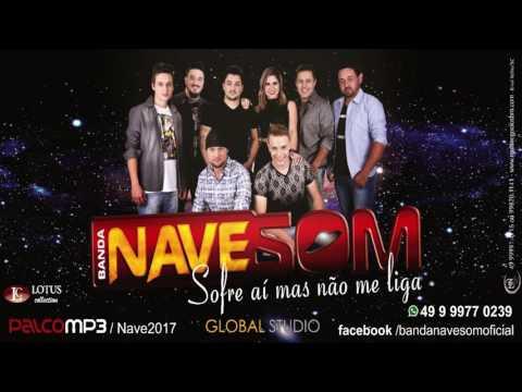 Banda Nave Som Sofre Ai Mas Não Me Liga LANÇAMENTO 2017