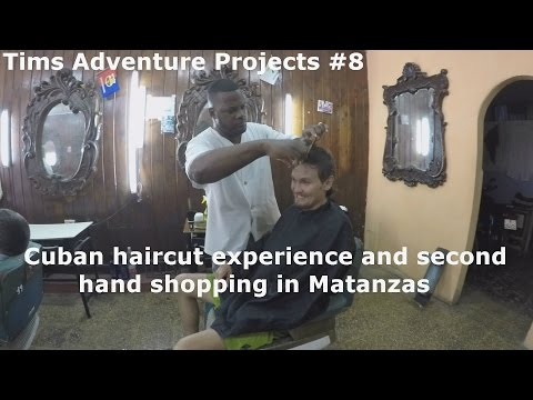 Cuban haircut and second hand shopping in Matanzas. TIMS ADVENTURE PROJECTS #8