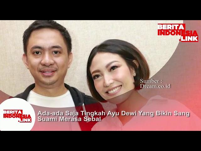 Ada aja tingkah laku Ayu Dewi yg suka bikin kesal Suaminya.