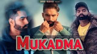 Mukadma (FULL SONG) - Parmish Verma | Desi Crew | New Punjabi Songs 2018