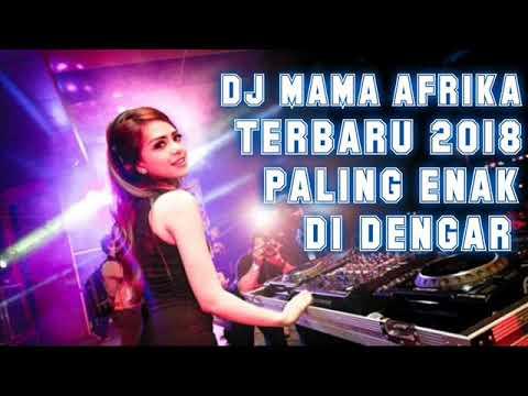 DJ MAMA AFRIKA TERBARU 2018 YANG PALING ENAK (vdj babang dedex oby)2k18