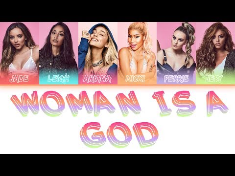 Little Mix ft Ariana Grande,Nicki Minaj -Woman Like God (Mashup Lyrics)