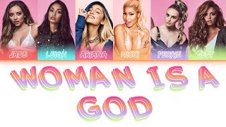 Little Mix ft Ariana Grande,Nicki Minaj -Woman Like God (Mashup Lyrics)