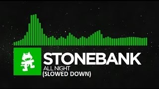 Stonebank All Night Slowed Down