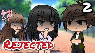 Rejected 2 | Gacha Life Mini Movie / Gacha Life Mini Series