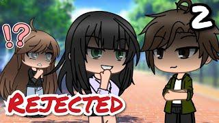 Rejected 2 | Gacha Life Mini Movie / Gacha Life Mini Series