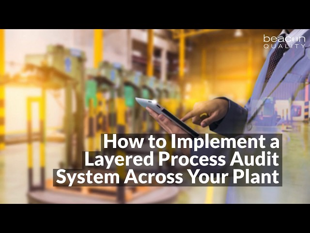 How To Implement A Layered Process Audit System Across Your Plant