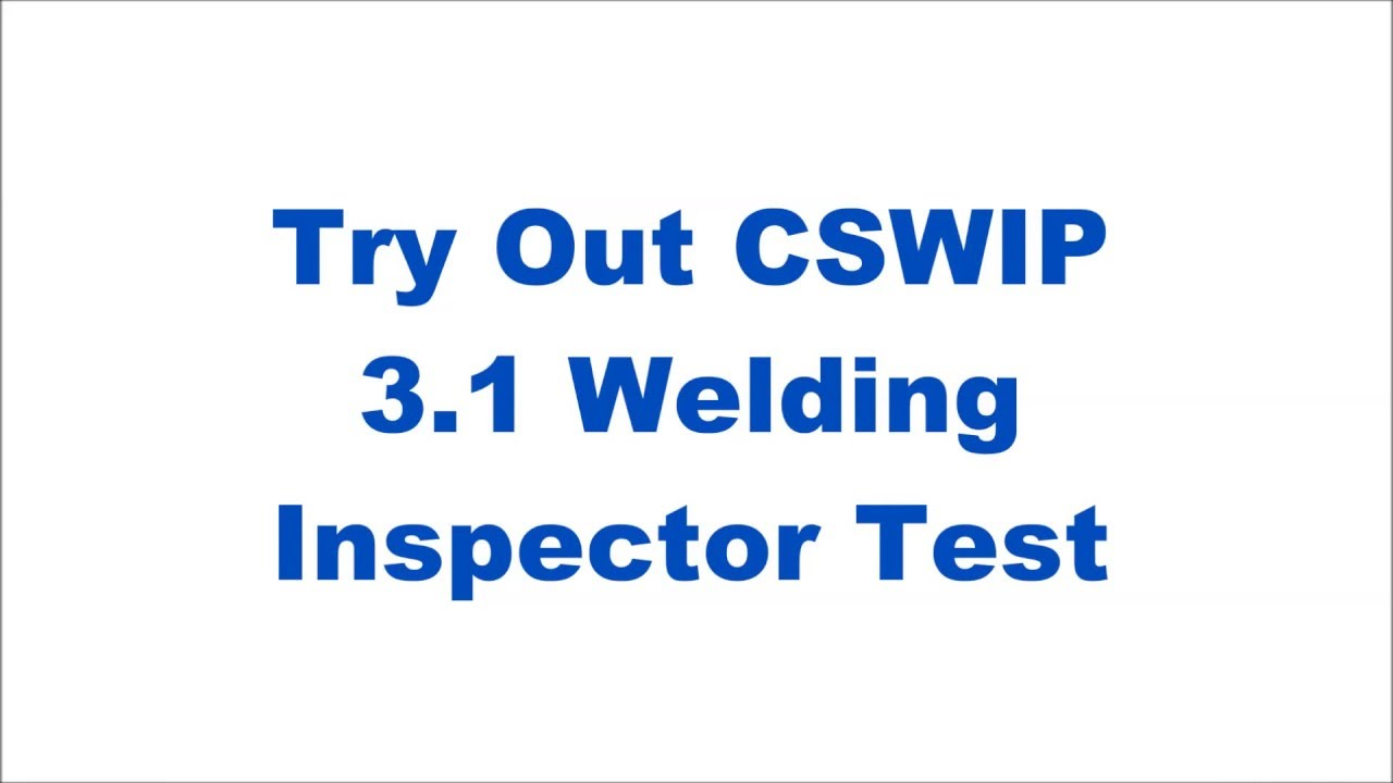 Try Out Cswip 31 Welding Inspector Exam Youtube