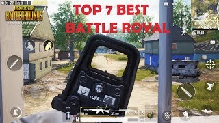 TOP 7 BEST QUALITY GAMES BATTLE ROYALE HIGH GRAPHIC ANDROID IOS 2018