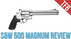 Smith & Wesson 500 Magnum Revolver Review