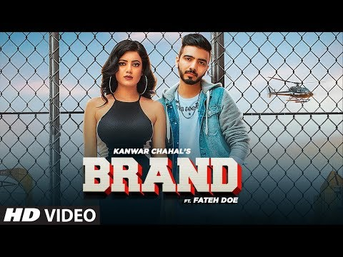 Brand (Full Song) Kanwar Chahal, Fateh Doe | Gold Boy | Nirm