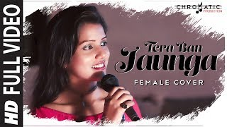 Tera Ban Jaunga | Tera Ban Jaunga Female Cover | Akanksha | Ft. Shashank | Kabir Singh ||