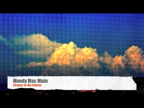 Shapes in the Clouds  - Moody Mac Main - Abstract Music