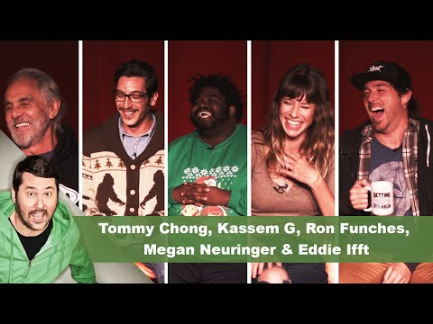 Tommy Chong, Kassem G, Ron Funches, Megan Neuringer & Eddie Ifft | Getting Doug with High