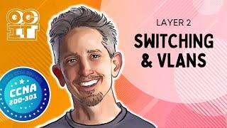 Layer 2 Switching & VLANs   Cisco CCNA 200301
