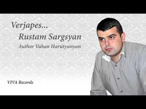 Rustam Sargsyan - Verjapes