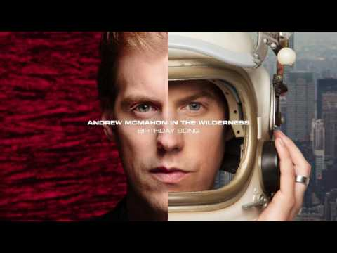 Andrew McMahon in the Wilderness - Birthday Song (Audio)